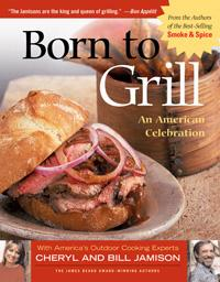 Born to Grill by Cheryl and Bill Jamison Guide to Barbeque