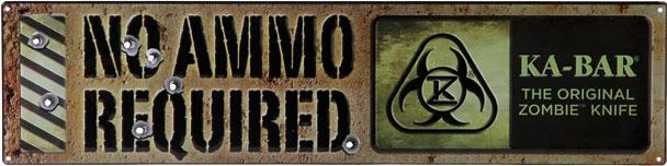 KA-BAR 5701SIGN The Original Zombie  inchNo Ammo Required inch Metal Sign, Approx 5 inch x 22 inch