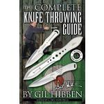 The Complete Knife Throwing Guide by Gil Hibben, 64 Pages