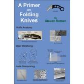 A Primer on Folding Knives by Steven Roman, Paperback