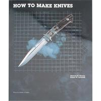 How to Make Knives by Richard W. Barney and Robert W. Loveless