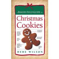 A Baker's Field Guide to Christmas Cookies by Dede Wilson