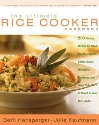 The Ultimate Rice Cooker Cookbook by Beth Hensperger, Julie Kaufmann